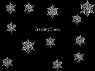 Creating Snow