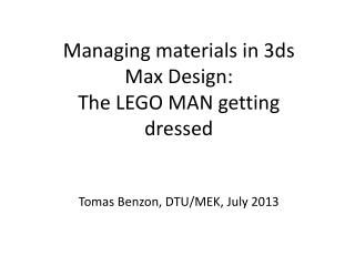 Managing materials  in 3ds Max Design: The LEGO MAN  getting dressed
