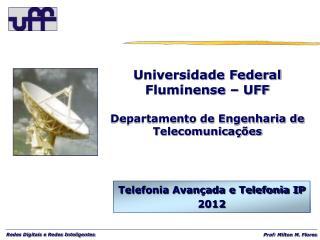 Universidade Federal Fluminense – UFF Departamento de Engenharia de Telecomunicações