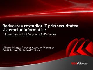 Reducerea costurilor  IT  prin securitatea sistemelor informatice