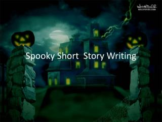 Spooky Short  Story Writing