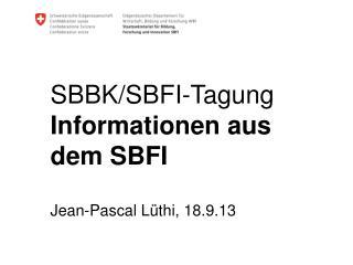 SBBK/SBFI-Tagung Informationen aus dem SBFI