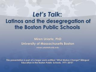 Let's Talk : L atinos and the desegregation of the Boston Public Schools