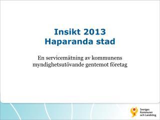 Insikt 2013 Haparanda stad