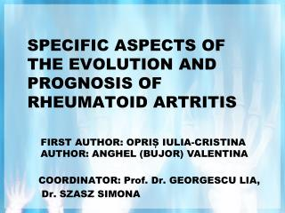 SPECIFIC ASPECTS OF THE EVOLUTION AND PROGNOSIS OF RHEUMATOID ARTRITIS