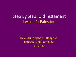 Step By Step: Old Testament Lesson  1: Palestine