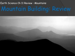 Earth Science Ch 11 Review : Mountains