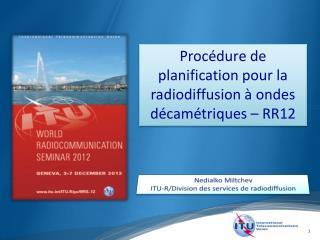 Procédure de planification pour la radiodiffusion à ondes décamétriques – RR12