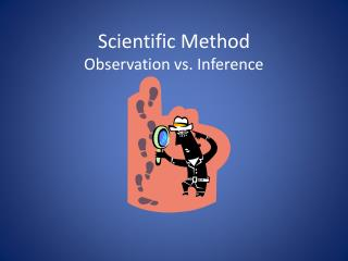 Scientific Method  Observation vs. Inference