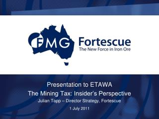 Presentation to ETAWA The Mining Tax: Insider's Perspective