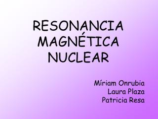 RESONANCIA MAGN TICA NUCLEAR