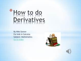 How to do Derivatives