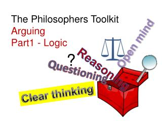 The Philosophers Toolkit Arguing Part1 - Logic