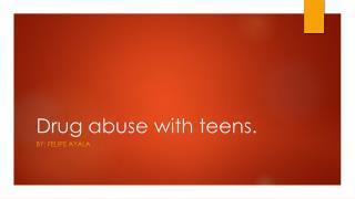 Drug abuse  with teens.