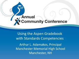 Using the Aspen  Gradebook  with Standards Competencies