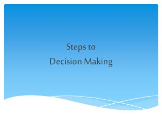 Steps to  Decision Making