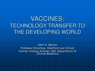 VACCINES:  TECHNOLOGY TRANSFER TO THE DEVELOPING WORLD