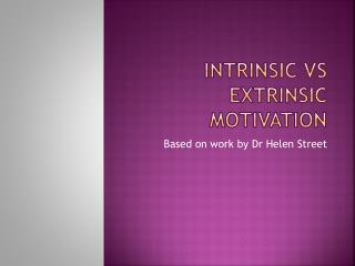 Intrinsic  vs  extrinsic motivation