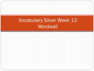 Vocabulary  Silver Week 13  Wordwall