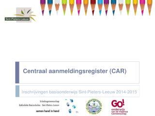 Centraal aanmeldingsregister  (CAR)
