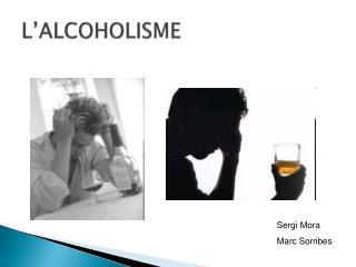 L'ALCOHOLISME