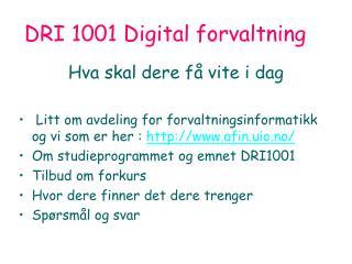 DRI 1001 Digital forvaltning