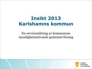 Insikt 2013 Karlshamns kommun