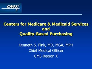 Centers for Medicare  Medicaid Services and  Quality-Based Purchasing