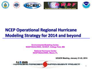 NCEP Operational Regional Hurricane Modeling Strategy for  2014 and  beyond