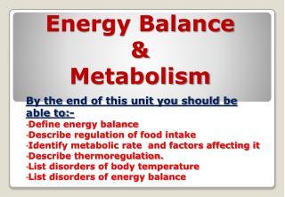Energy Balance  & Metabolism