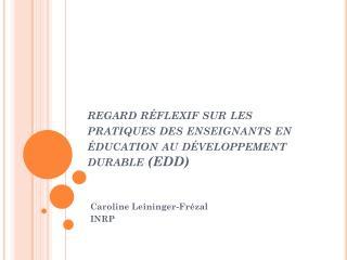 regard réflexif sur les pratiques des enseignants en éducation au développement durable (EDD)