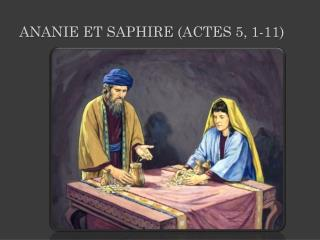 Ananie et  Saphire  ( Actes 5, 1-11 )
