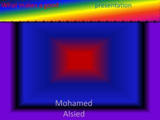 What makes a good                      presentation