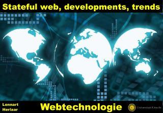 Stateful web, developments, trends