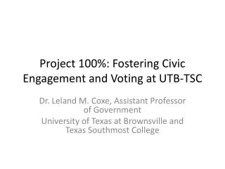 Project 100%: Fostering Civic Engagement  and Voting at  UTB-TSC