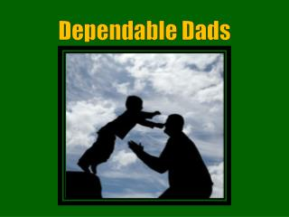 Dependable Dads