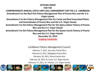 Caribbean Fishery Management Council February  7,  2011, San Juan,  Puerto Rico