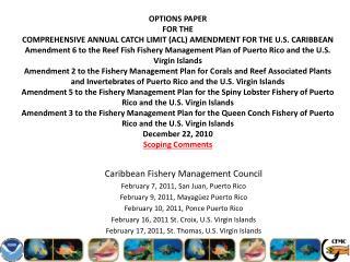 Caribbean Fishery Management Council February  7,  2011, San Juan,  Puerto Rico
