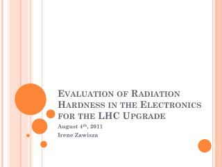 Evaluation of Radiation Hardness in the Electronics for the LHC Upgrade