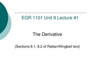 EGR  1101 Unit 8  Lecture #1