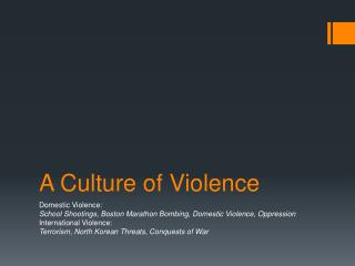 A Culture of Violence