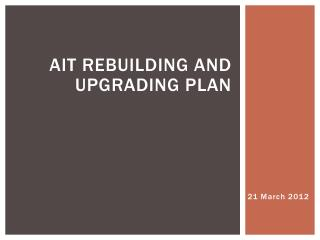 AIT Rebuilding and Upgrading Plan