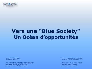 Vers une �Blue Society�  Un Oc�an d�opportunit�s
