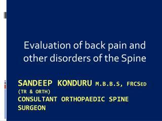 Sandeep konduru  M.B.B.S,  FRCS Ed  (Tr &  Orth ) consultant orthopaedic Spine surgeon