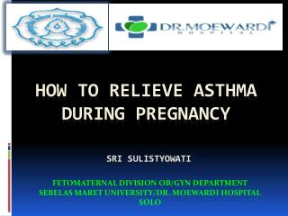 HOW TO RELIEVE ASTHMA DURING PREGNANCY