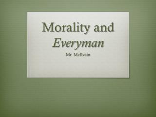 Morality and  Everyman