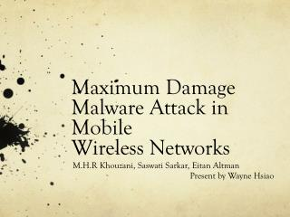 Maximum Damage Malware Attack in Mobile  Wireless Networks