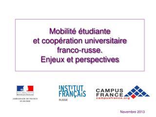 Mobilité étudiante  et c oopération universitaire franco-russe.  Enjeux et perspectives