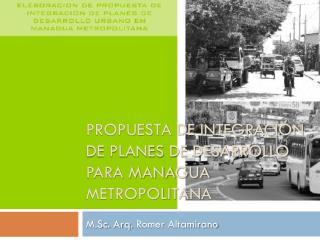 Propuesta de Integración de Planes de Desarrollo para Managua Metropolitana