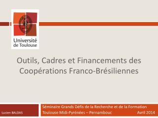 Outils, Cadres et Financements des Coopérations Franco-Brésiliennes
